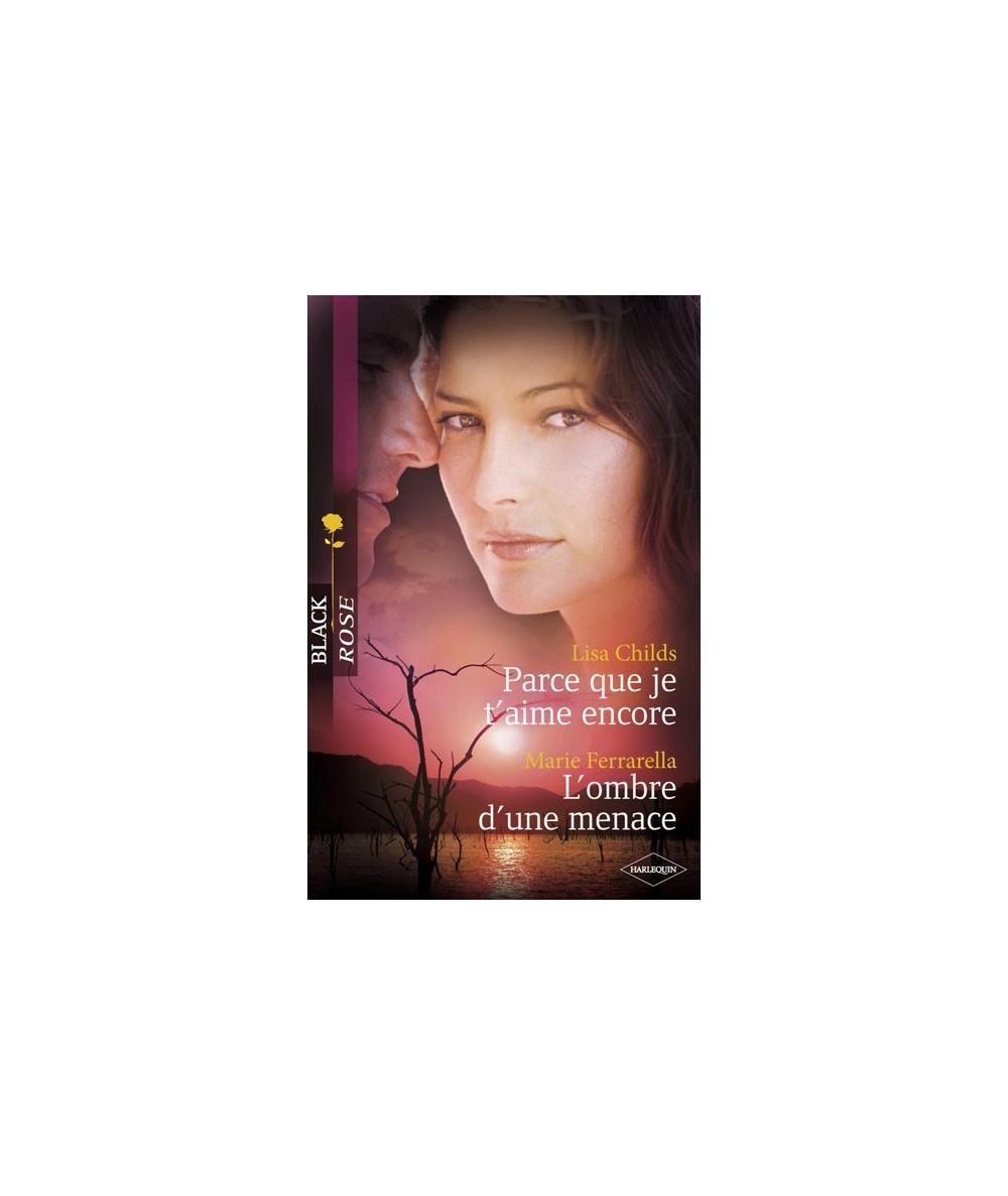 N° 131 - Parce que je t'aime encore par Lisa Childs - L'ombre d'une menace par Marie Ferrarella