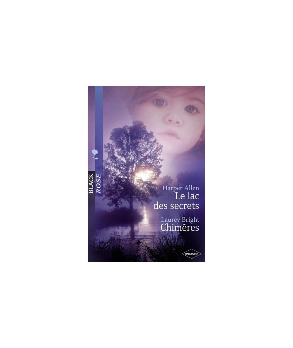 N° 11 - Le lac des secrets par Harper Allen - Chimères par Laurey Bright