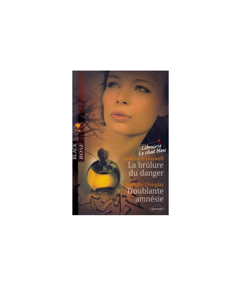 N° 56 - La brûlure du danger par Jasmine Cresswell - Troublante amnésie par Charlotte Douglas