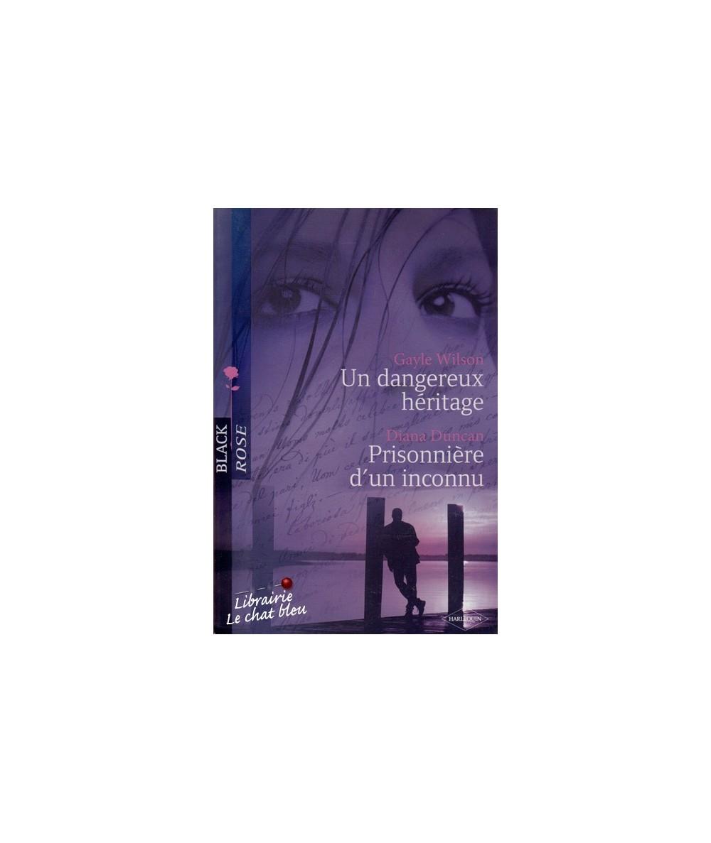N° 47 - Un dangereux héritage par Gayle Wilson - Prisonnière d'un inconnu par Diana Duncan
