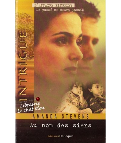 Intrigue N° 36 - Au nom des siens par Amanda Stevens - L'affaire Kingsley