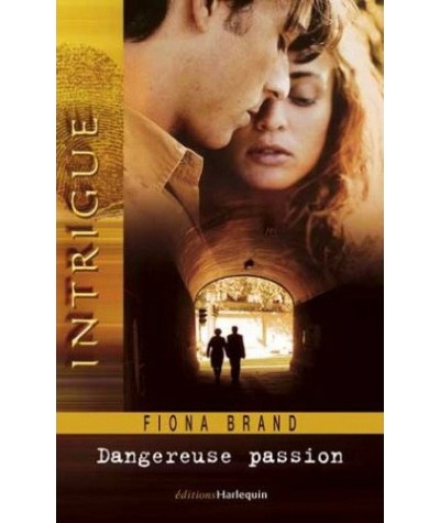 Intrigue N° 88 - Dangereuse passion par Fiona Brand