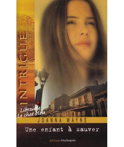 Intrigue N° 89 - Une enfant à sauver par Joanna Wayne