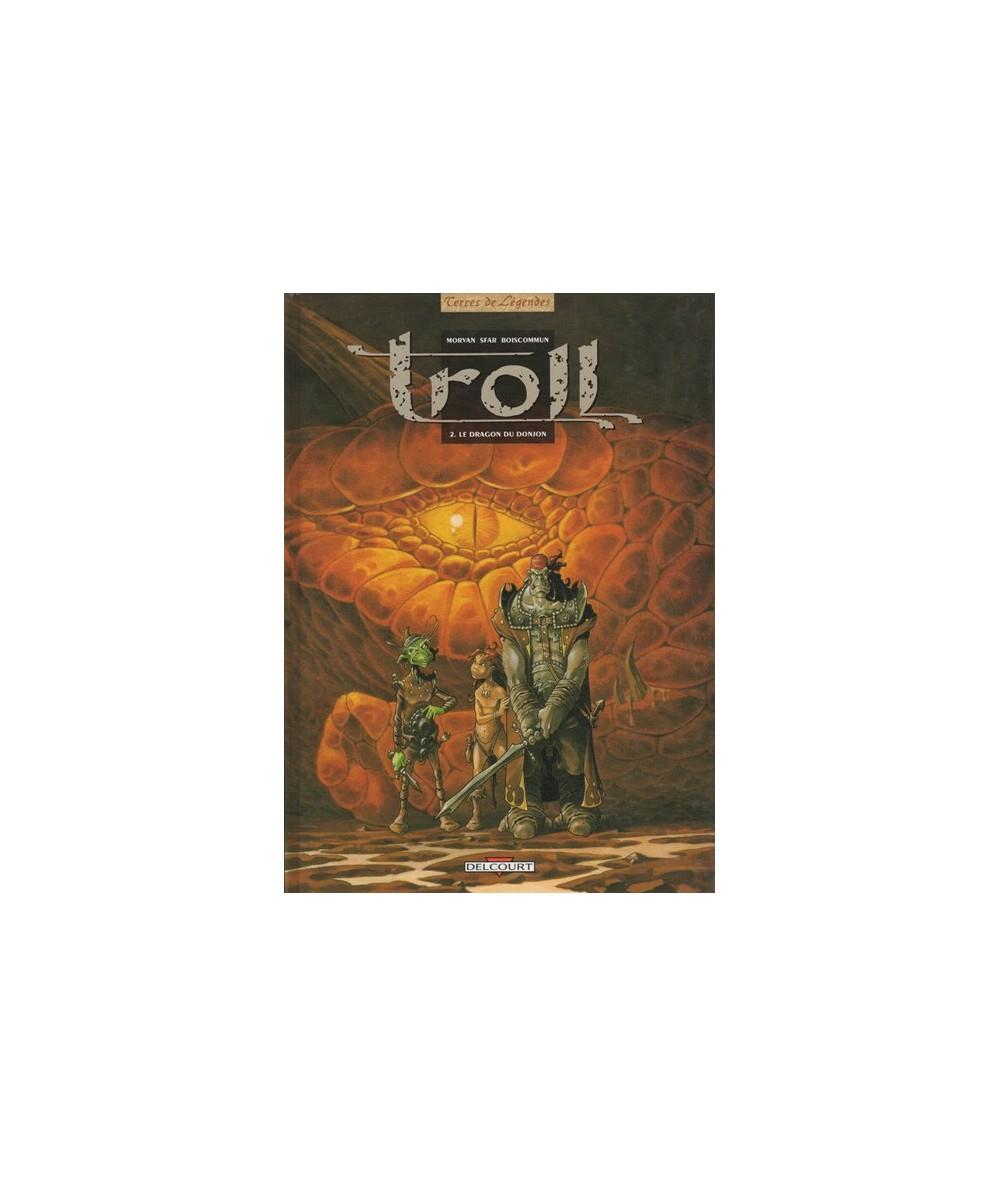 2. Le dragon du donjon - Troll par Jean-David Morvan, Olivier Boiscommun et Joann Sfar