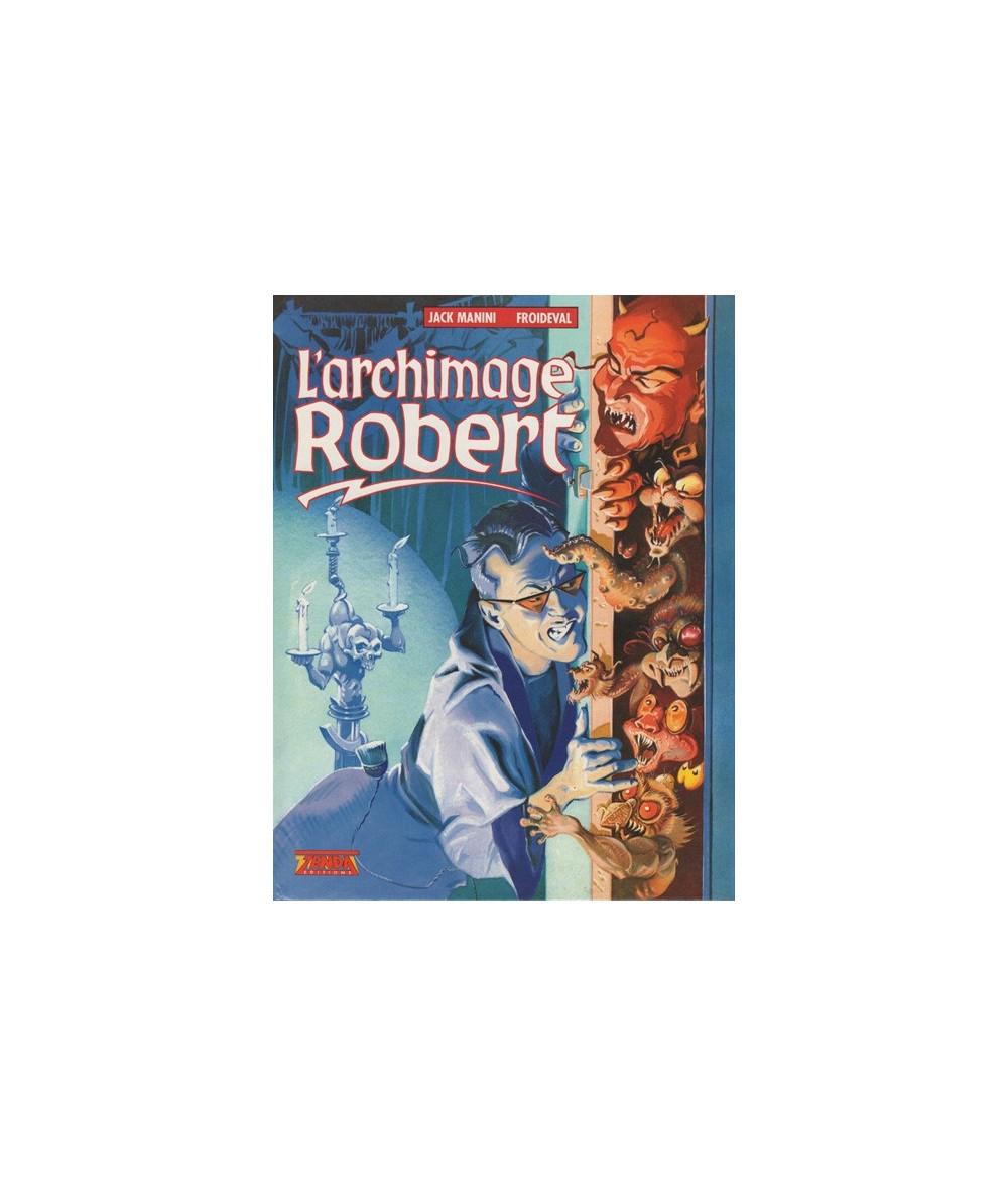 L'Archimage Robert par Jack Manini et Froideval