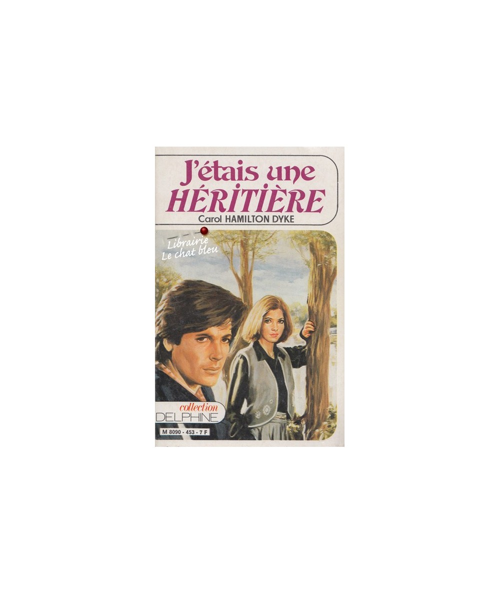 N° 453 - J'étais une héritière par Carol Hamilton Dyke