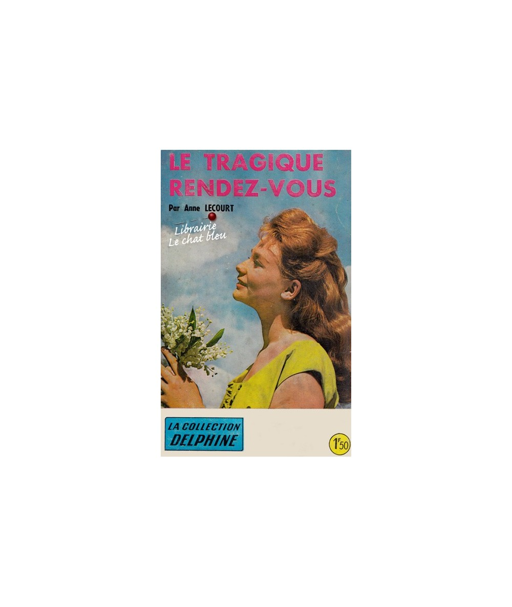 N° 253 - Le tragique rendez-vous par Anne Lecourt