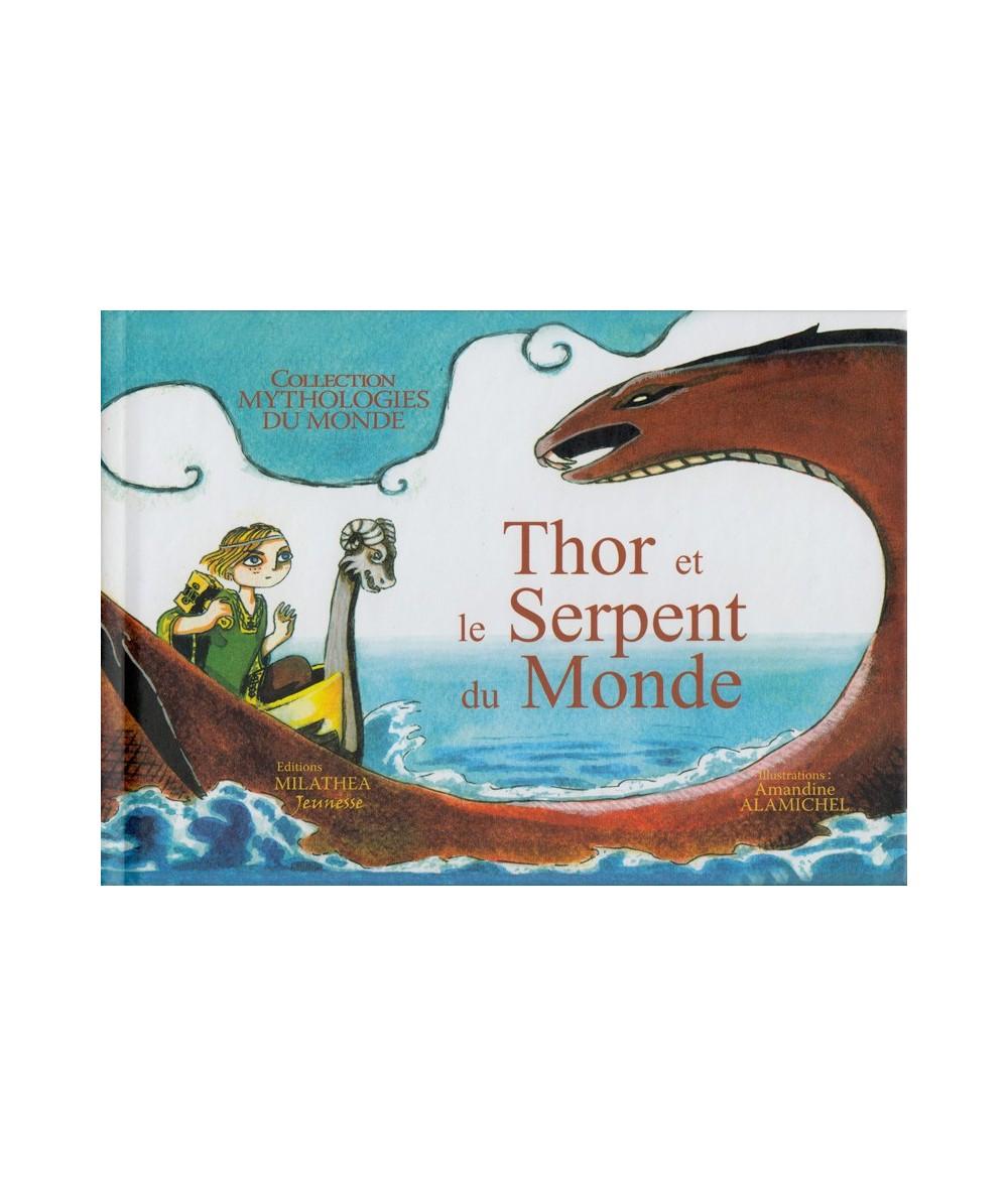 Thor et le Serpent du Monde par Amandine Alamichel