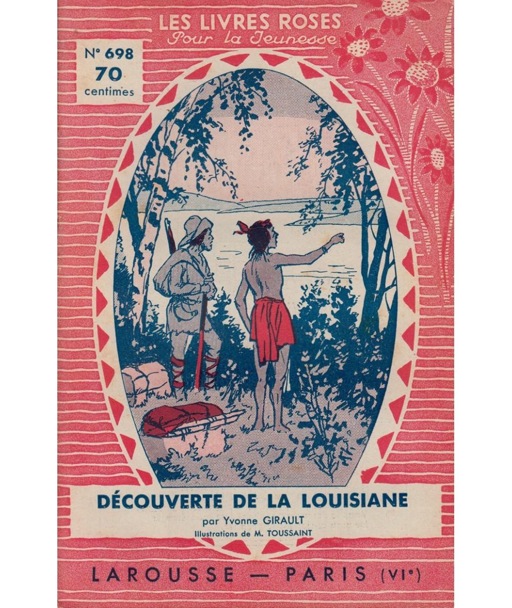 N° 698 - Découverte de la Louisiane par Yvonne Girault - Illustrations de M. Toussaint