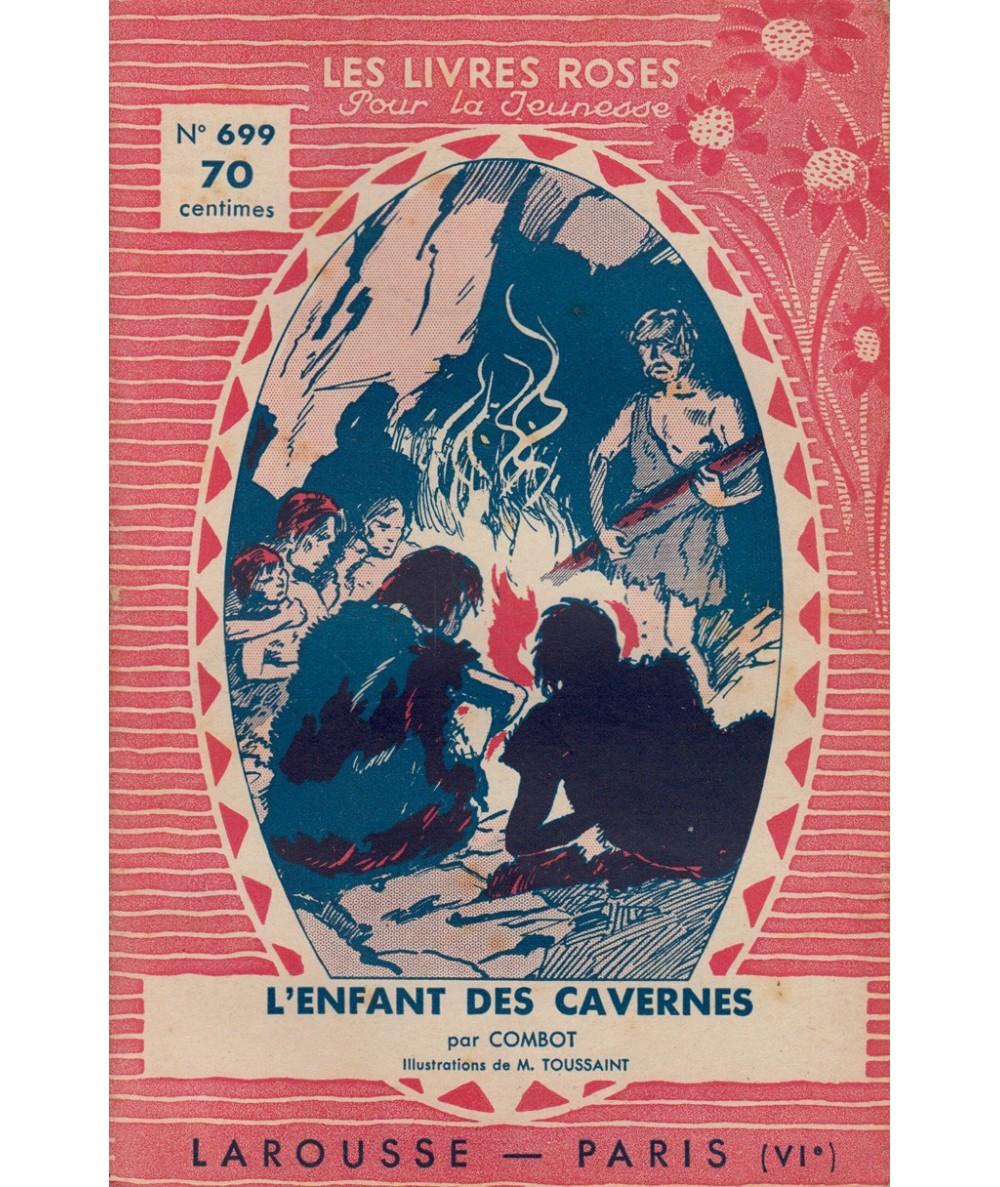 N° 699 - L'enfant des cavernes par Combot - Illustrations de M. Toussaint