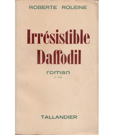 Librairie Jules Tallandier - Irrésistible Daffodil par Roberte Roleine