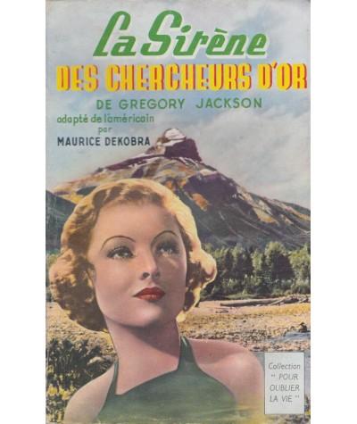 """La Sirène des chercheurs d'or de Gregory Jackson - Collection """"Pour oublier la vie"""""""