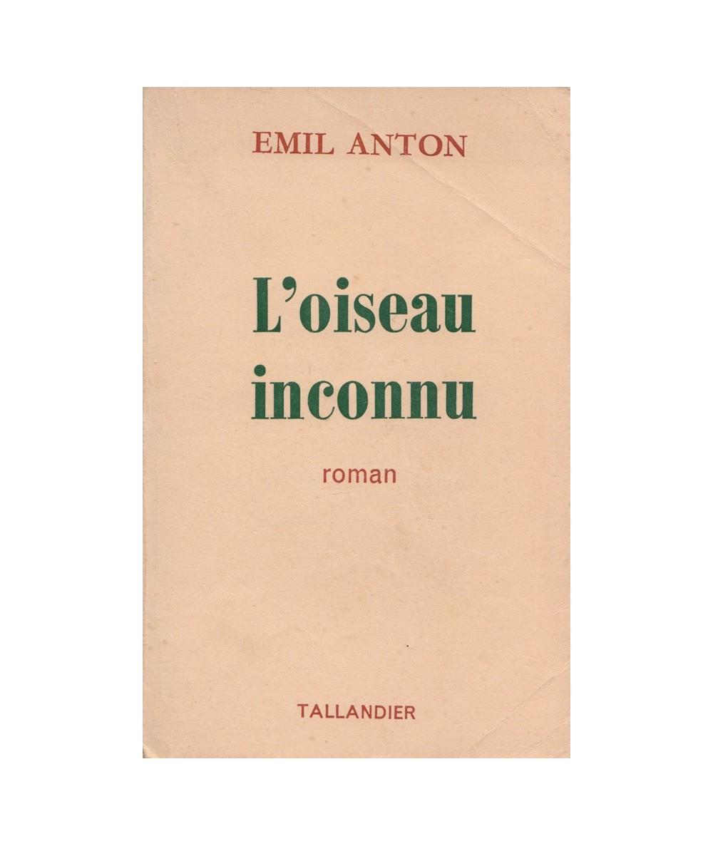 Librairie Jules Tallandier - L'oiseau inconnu par Emil Anton