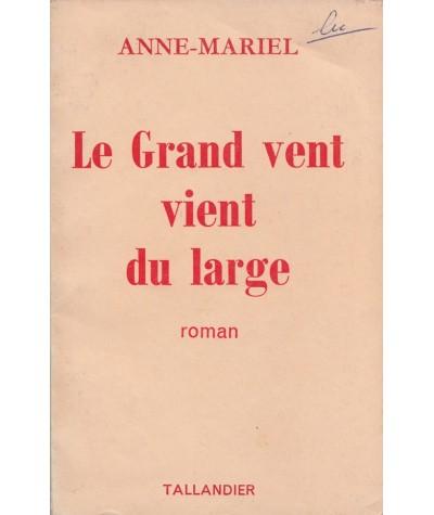 Librairie Jules Tallandier - Le Grand vent vient du large par Anne-Mariel