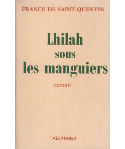 Librairie Jules Tallandier - Lhilah sous les manguiers par France de Saint-Quentin
