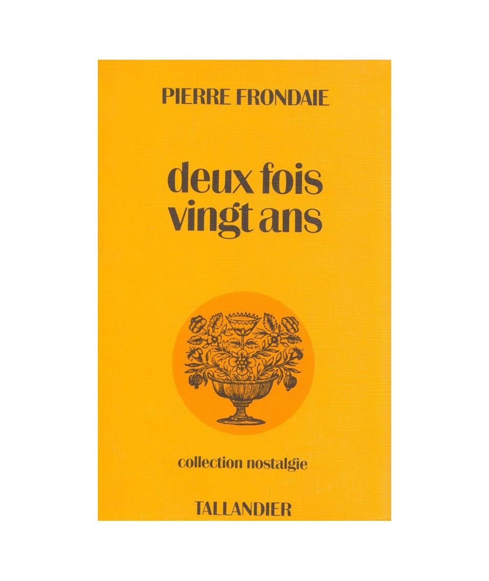 Deux fois vingt ans par Pierre Frondaie - Collection Nostalgie