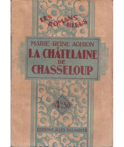 Les Romans Bleus N° 6 - La châtelaine de Chasseloup par Marie-Reine Aghion