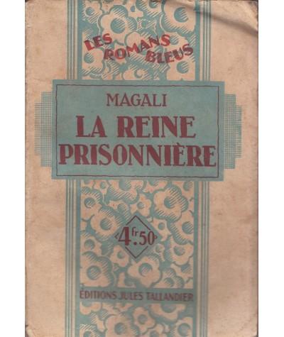 Les Romans Bleus N° 29 - La reine prisonnière par Magali