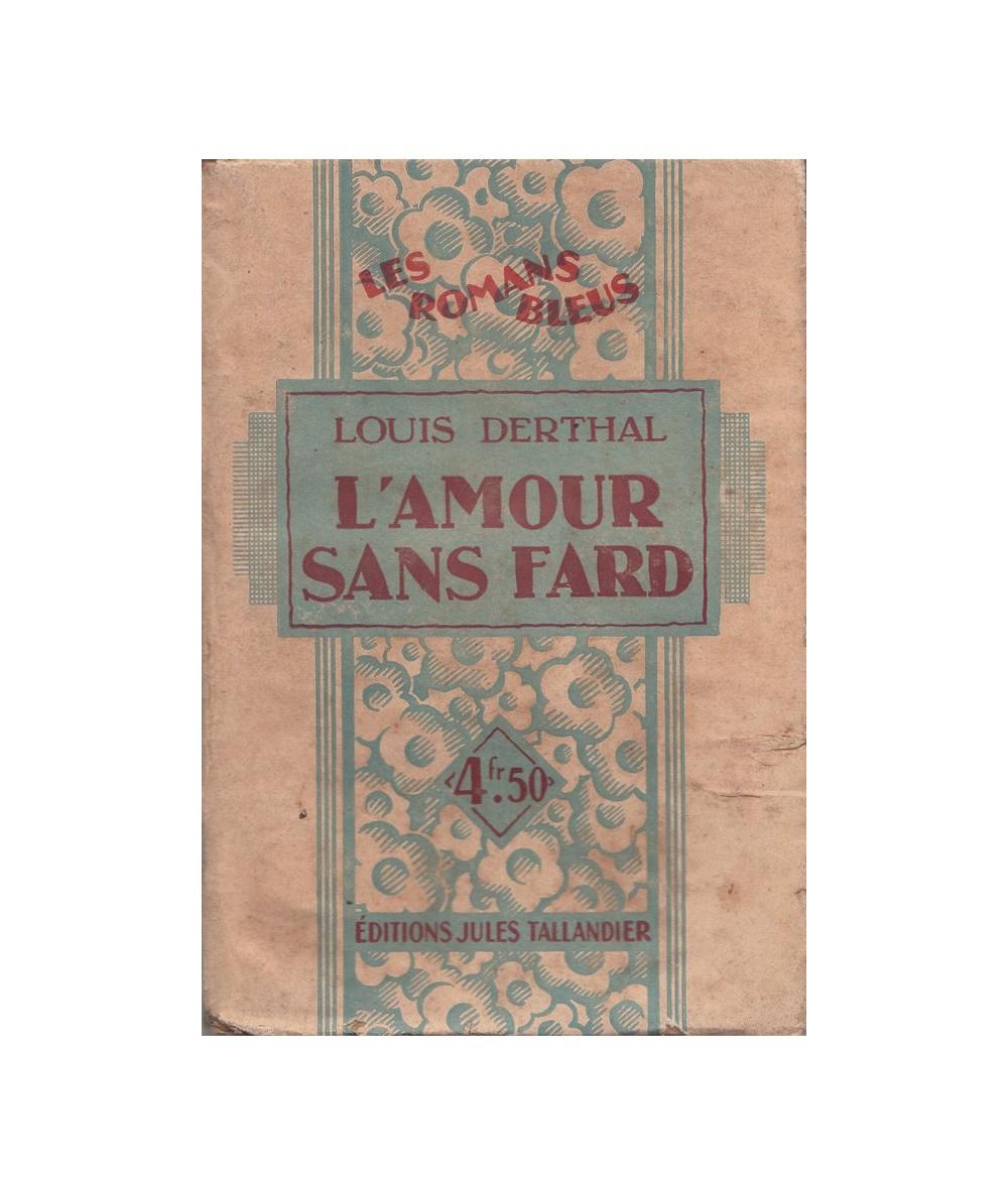 N° 11 - L'amour sans fard par Louis Derthal