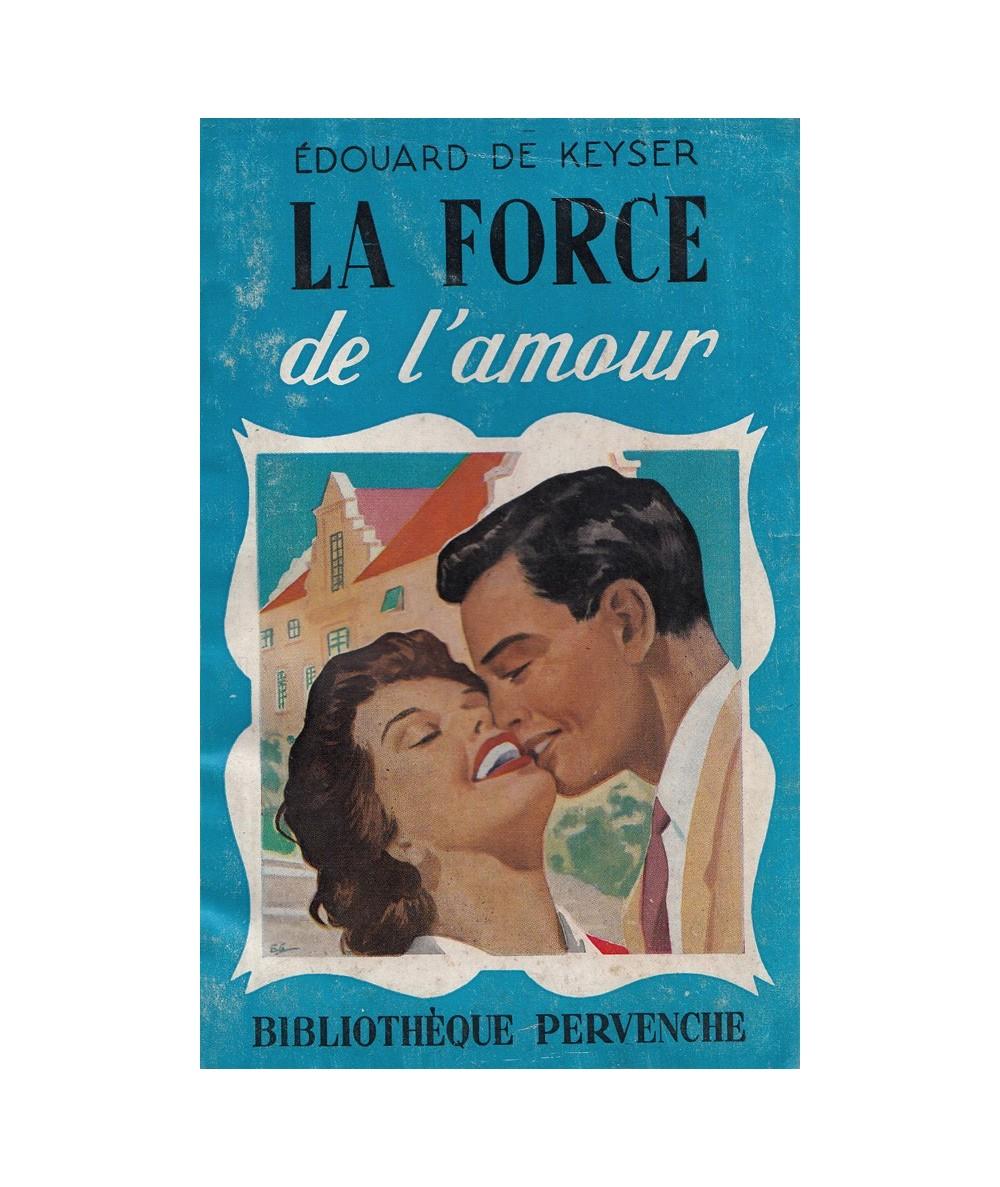 Pervenche N° 202 - La force de l'amour par Édouard de Keyser