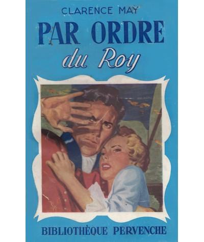 Pervenche N° 154 - Par ordre du Roy par Clarence May