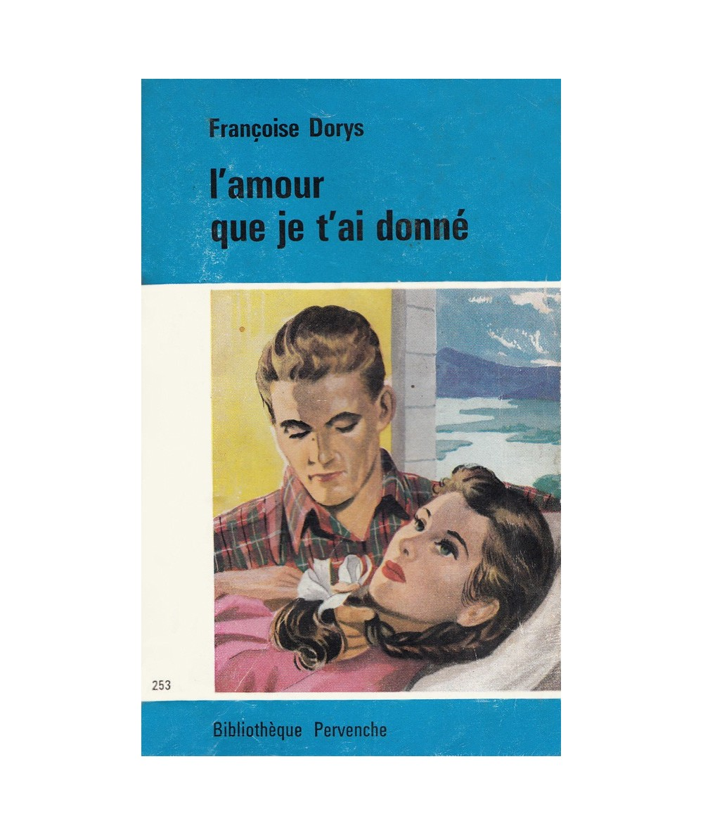 N° 253 - L'amour que je t'ai donné par Françoise Dorys