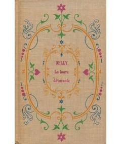 La louve dévorante par Delly - La maison des Belles Colonnes