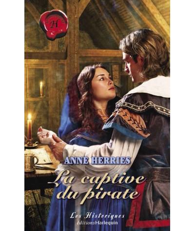 Les Historiques N° 390 - La captive du pirate par Anne Herries