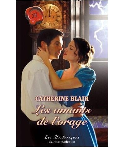 Les Historiques N° 295 - Les amants de l'orage par Catherine Blair