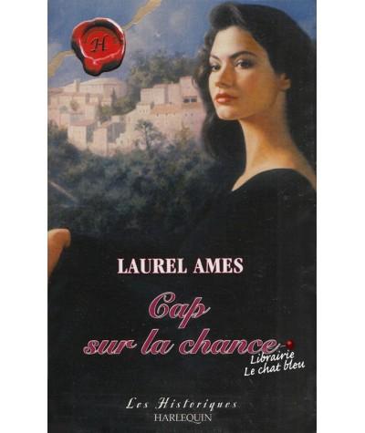Les Historiques N° 251 - Cap sur la chance par Laurel Ames