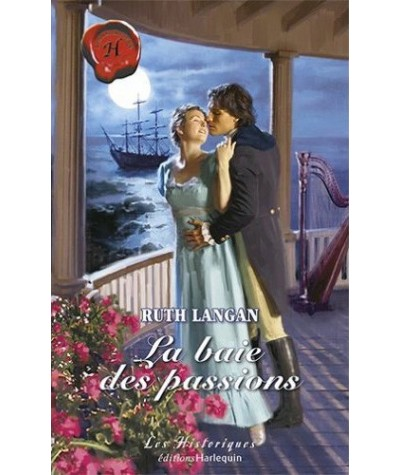Les Historiques N° 353 - La baie des passions par Ruth Langan