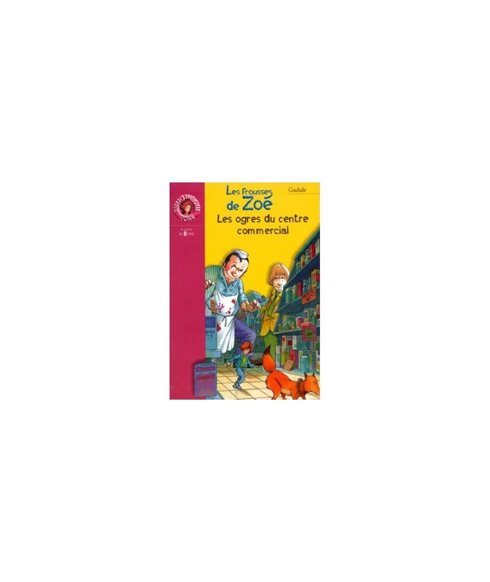 N° 973 - Les ogres du centre commercial par Gudule - Les frousses de Zoé