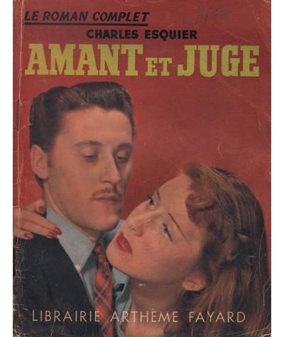 Le Roman Complet  N° 15 - Amant et Juge par Charles Esquier