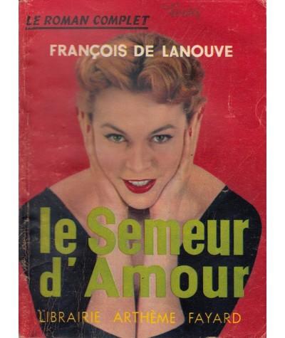 Le Roman Complet N° 104 - Le Semeur d'Amour par François de Lanouve