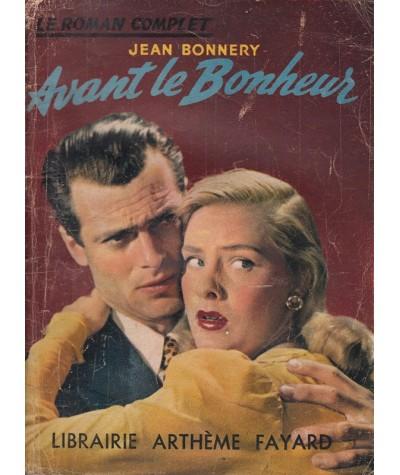Le Roman Complet N° 43 - Avant le Bonheur par Jean Bonnery