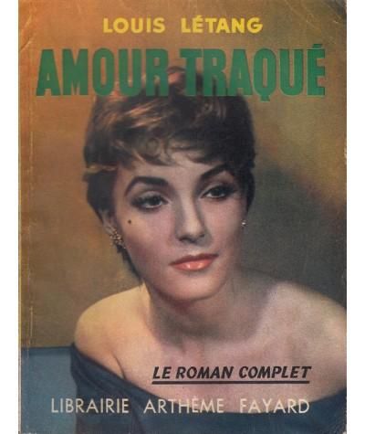 Le Roman Complet N° 98 - Amour traqué par Louis Létang