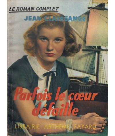 Le Roman Complet N° 86 - Parfois le coeur défaille par Jean Clairsange