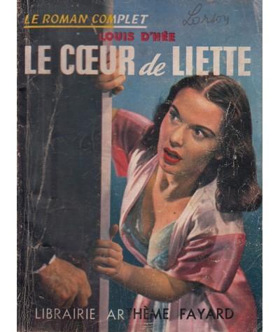 Le Roman Complet N° 42 - Le coeur de Liette par Louis d'Hée