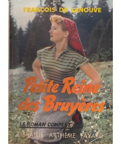 Le Roman Complet N° 99 - Petite Reine des Bruyères par François de Lanouve