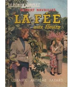 Le Roman Complet N° 84 - La fée aux fleurs par Robert Navailles