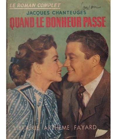 Le Roman Complet N° 22 - Quand le bonheur passe par Jacques Chanteuges