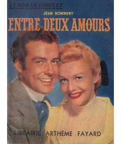 Le Roman Complet N° 35 - Entre deux amours par Jean Bonnery