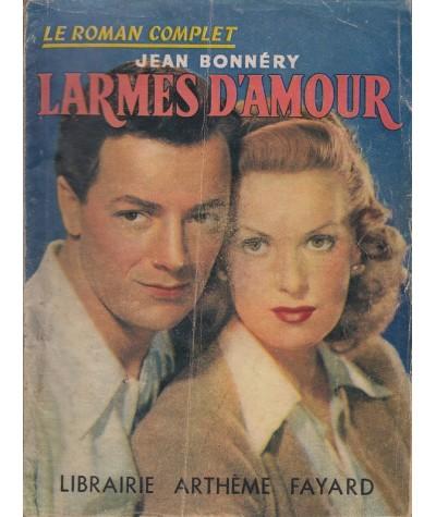 Le Roman Complet N° 54 - Larmes d'amour par Jean Bonnéry