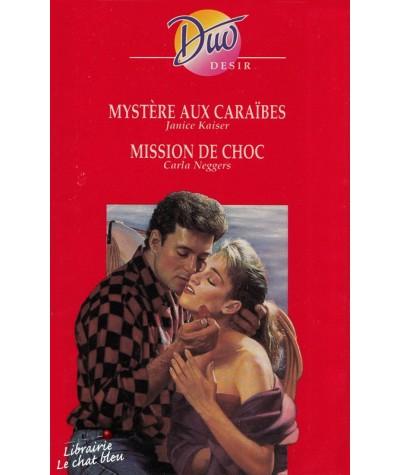 Duo Désir N° 384 - Mystère aux Caraïbes par Janice Kaiser - Mission de choc par Carla Neggers