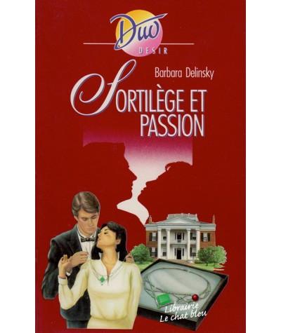 Duo Désir N° 280 - Sortilège et passion par Barbara Delinski