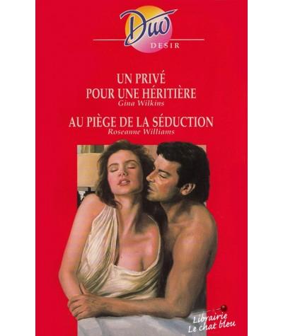Duo Désir N° 383 - Un privé pour une héritière par Gina Wilkins - Au piège de la séduction par Roseanne Williams