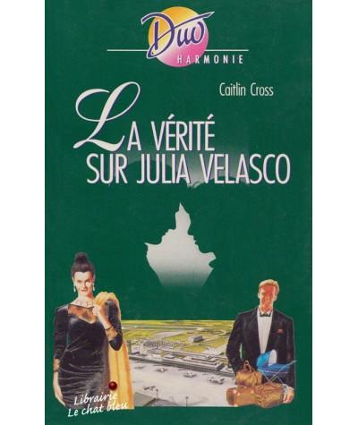 Duo Harmonie N° 265 - La vérité sur Julia Velasco par Caitlin Cross