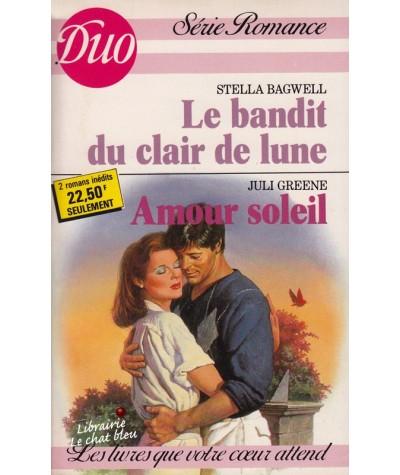 Duo Romance N° 369/370 - Le bandit du clair de lune par Stella Bagwell - Amour soleil par Juli Greene