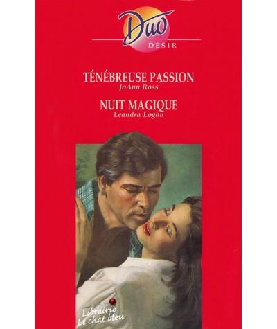 Duo Désir N° 362 - Ténébreuse passion par JoAnn Ross - Nuit magique par Leandra Logan