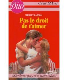 Duo Désir N° 206 - Pas le droit de t'aimer par Shirley Larson